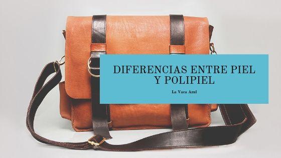 ¿Cuáles son las diferencias entre piel y polipiel?